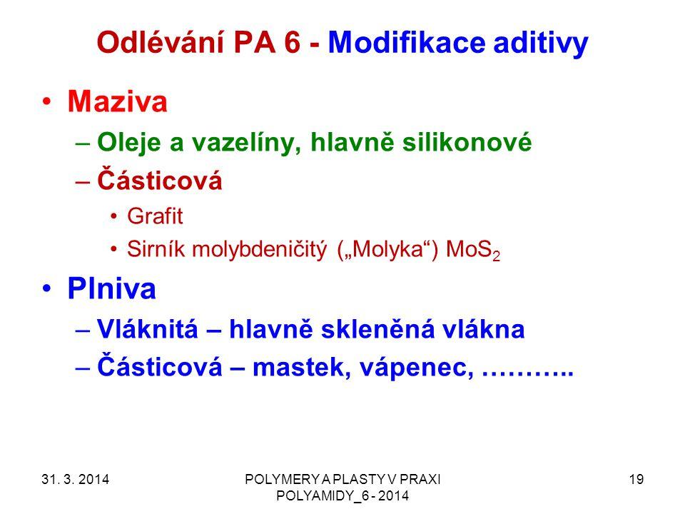 Odlévání PA 6 - Modifikace aditivy