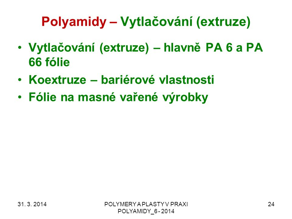 Polyamidy – Vytlačování (extruze)
