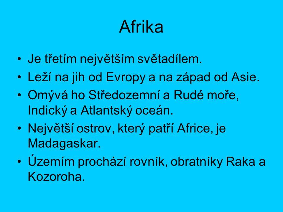 Afrika Je třetím největším světadílem.