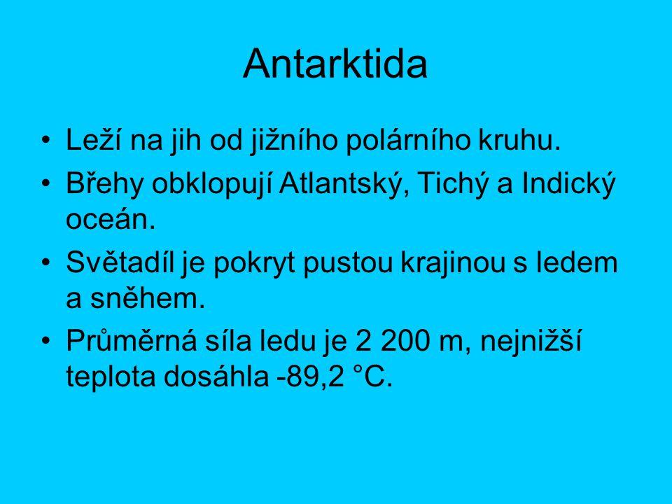 Antarktida Leží na jih od jižního polárního kruhu.