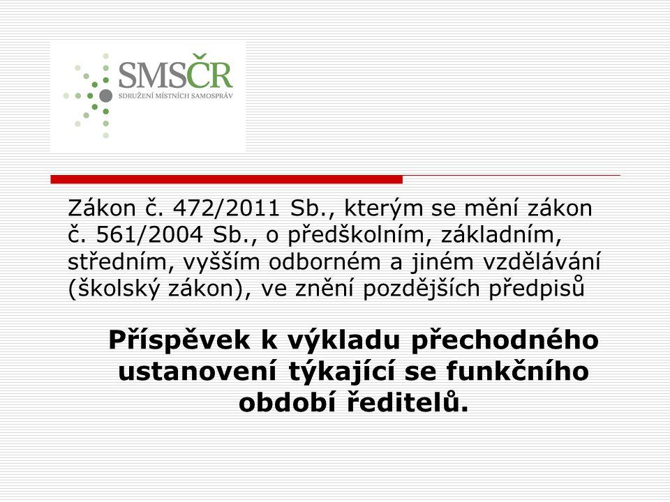 Zákon č. 472/2011 Sb. , kterým se mění zákon č. 561/2004 Sb