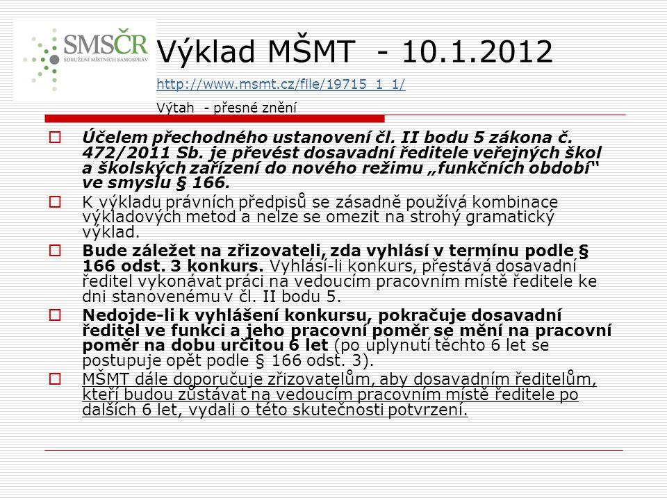 Výklad MŠMT - 10.1.2012 http://www.msmt.cz/file/19715_1_1/ Výtah - přesné znění.