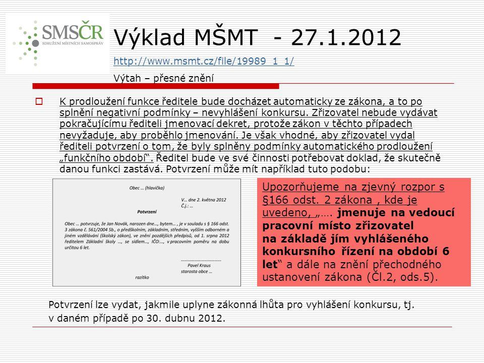 Výklad MŠMT - 27.1.2012 http://www.msmt.cz/file/19989_1_1/ Výtah – přesné znění.