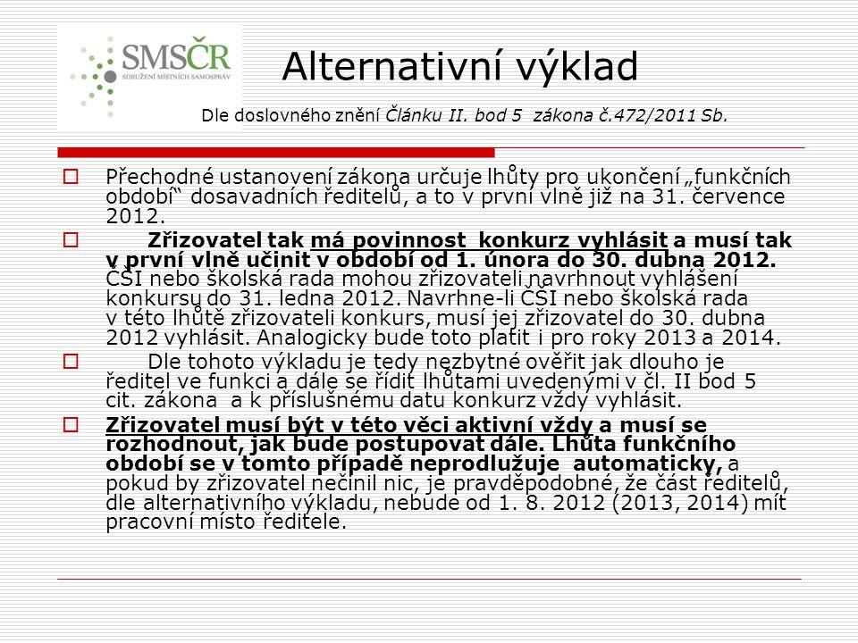 Alternativní výklad Dle doslovného znění Článku II. bod 5 zákona č.472/2011 Sb.