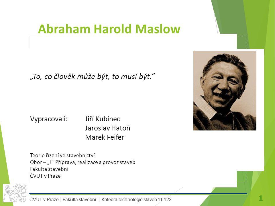 """Abraham Harold Maslow """"To, co člověk může být, to musí být."""