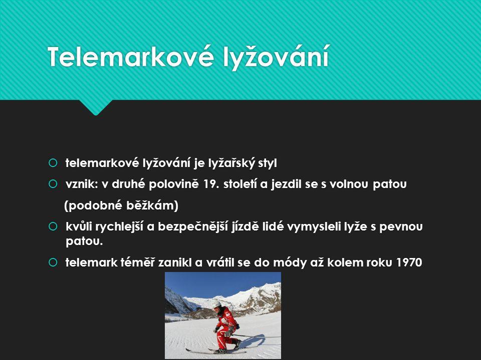 Telemarkové lyžování telemarkové lyžování je lyžařský styl