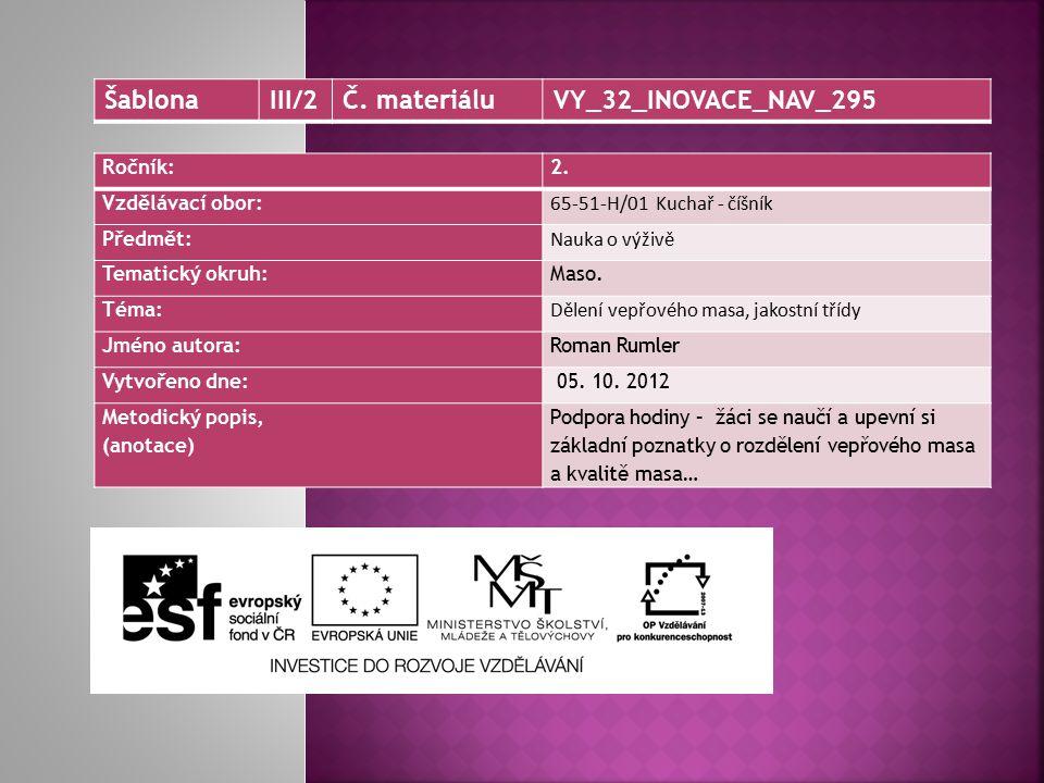 Šablona III/2 Č. materiálu VY_32_INOVACE_NAV_295 Ročník: 2.