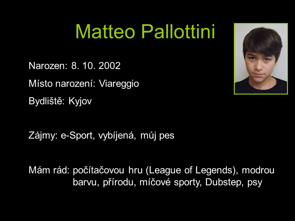 Matteo Pallottini Narozen: 8. 10. 2002 Místo narození: Viareggio