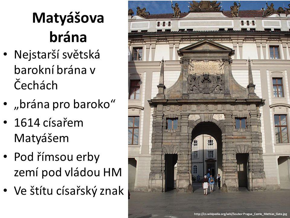 Matyášova brána Nejstarší světská barokní brána v Čechách