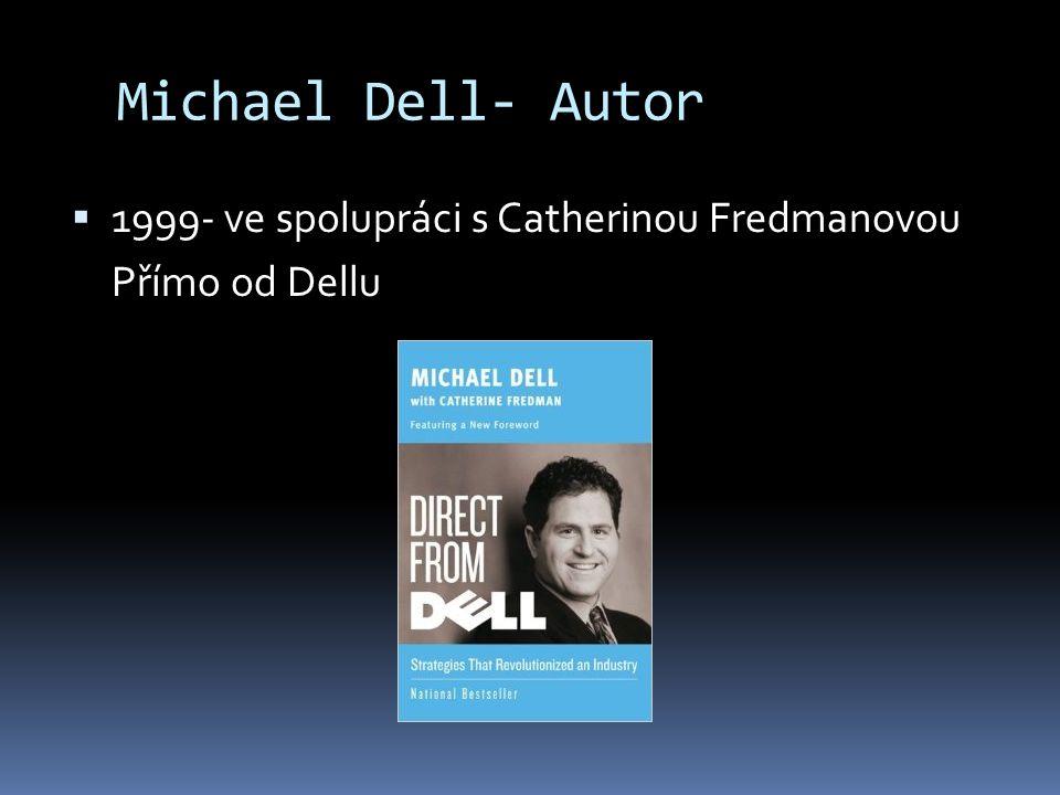 Michael Dell- Autor 1999- ve spolupráci s Catherinou Fredmanovou