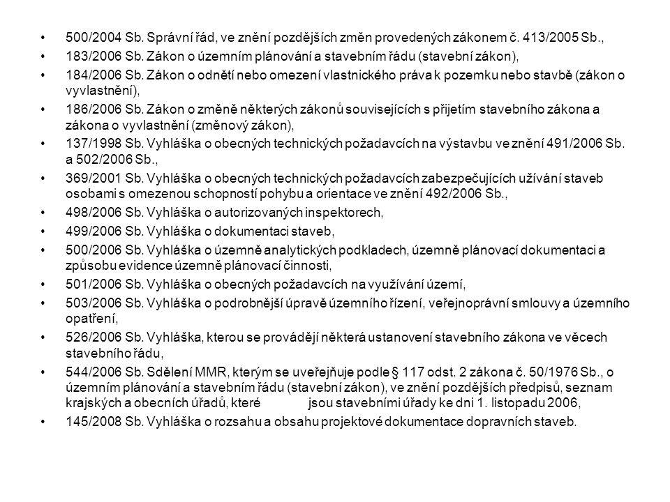 500/2004 Sb. Správní řád, ve znění pozdějších změn provedených zákonem č. 413/2005 Sb.,