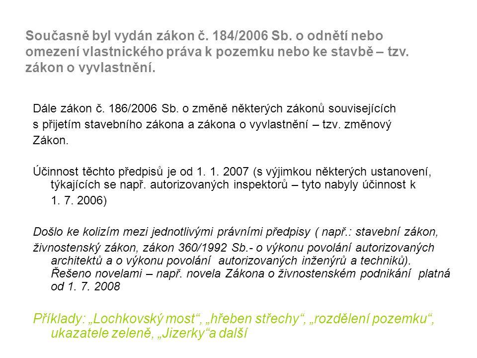 Současně byl vydán zákon č. 184/2006 Sb