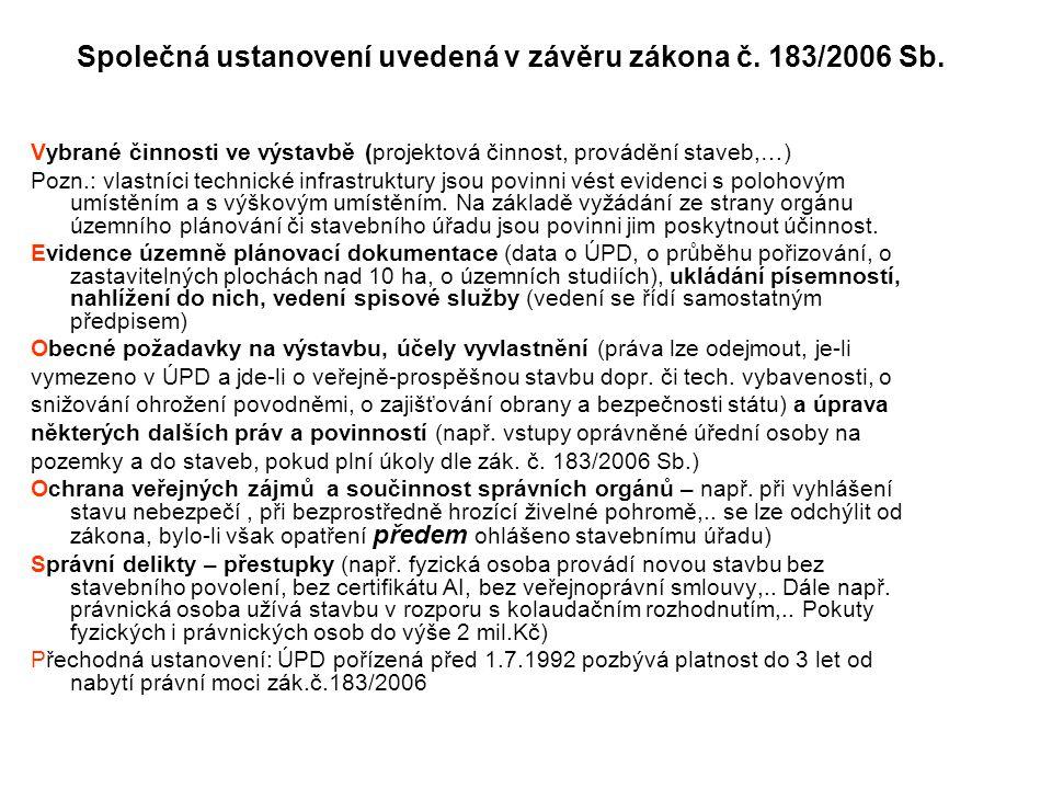 Společná ustanovení uvedená v závěru zákona č. 183/2006 Sb.