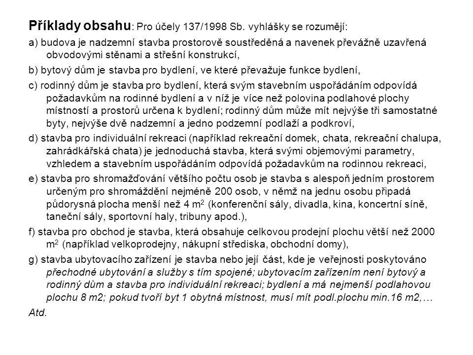 Příklady obsahu: Pro účely 137/1998 Sb. vyhlášky se rozumějí: