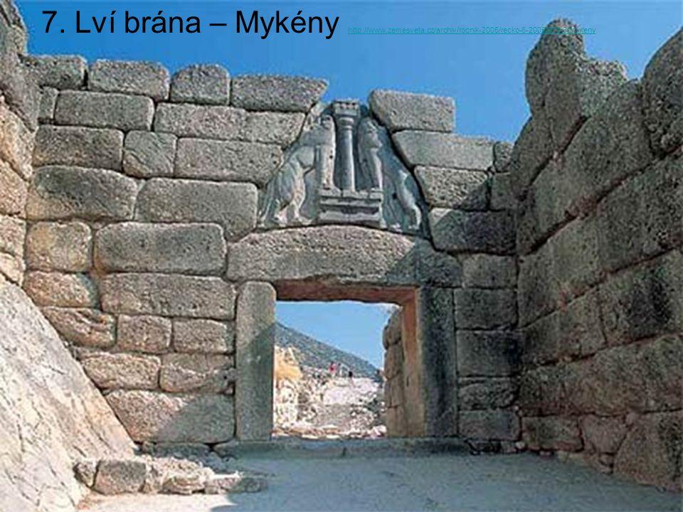 7. Lví brána – Mykény http://www. zemesveta