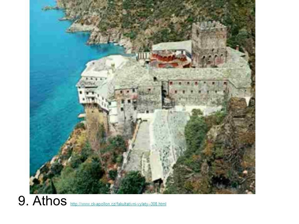 9. Athos http://www.ck-apollon.cz/fakultativni-vylety--308.html