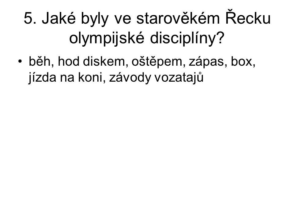 5. Jaké byly ve starověkém Řecku olympijské disciplíny