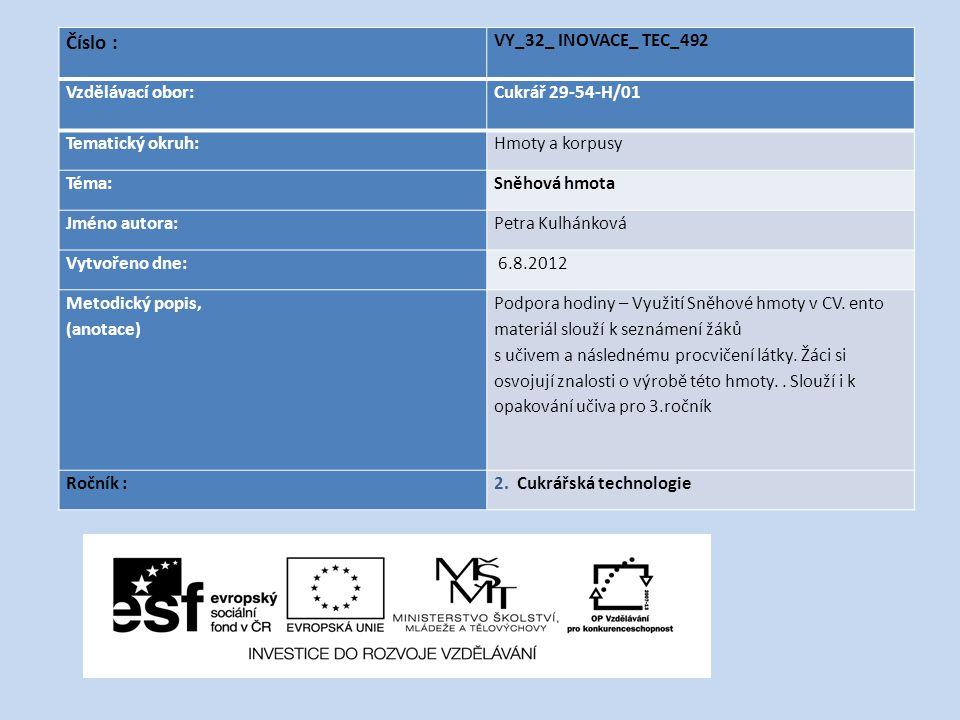 Číslo : VY_32_ INOVACE_ TEC_492 Vzdělávací obor: Cukrář 29-54-H/01