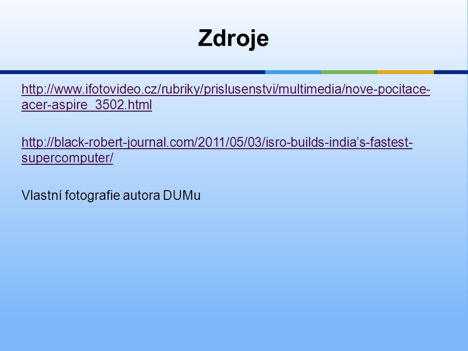 Zdroje http://www.ifotovideo.cz/rubriky/prislusenstvi/multimedia/nove-pocitace-acer-aspire_3502.html.