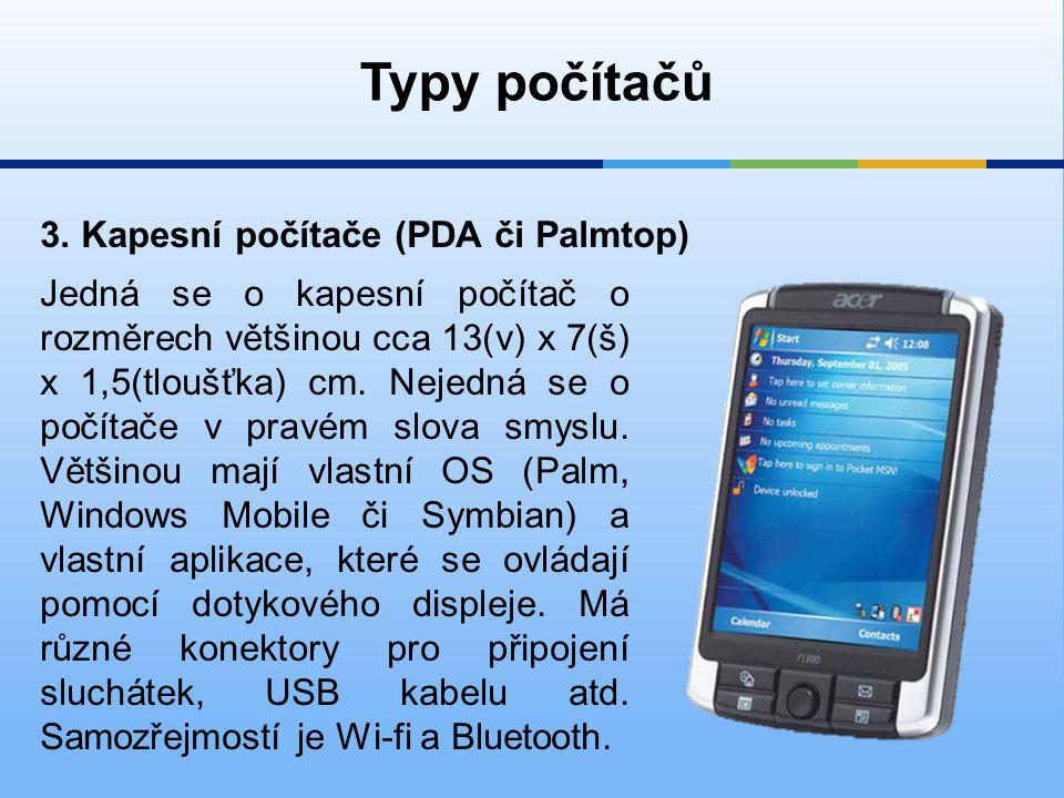 Typy počítačů 3. Kapesní počítače (PDA či Palmtop)