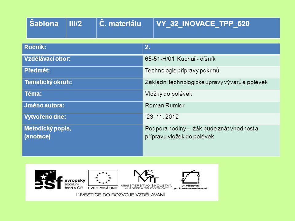 Šablona III/2 Č. materiálu VY_32_INOVACE_TPP_520 Ročník: 2.
