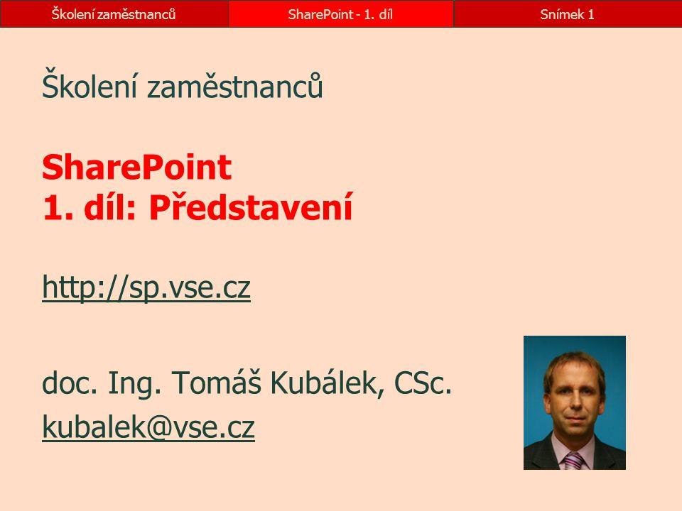 Školení zaměstnanců SharePoint 1. díl: Představení http://sp.vse.cz