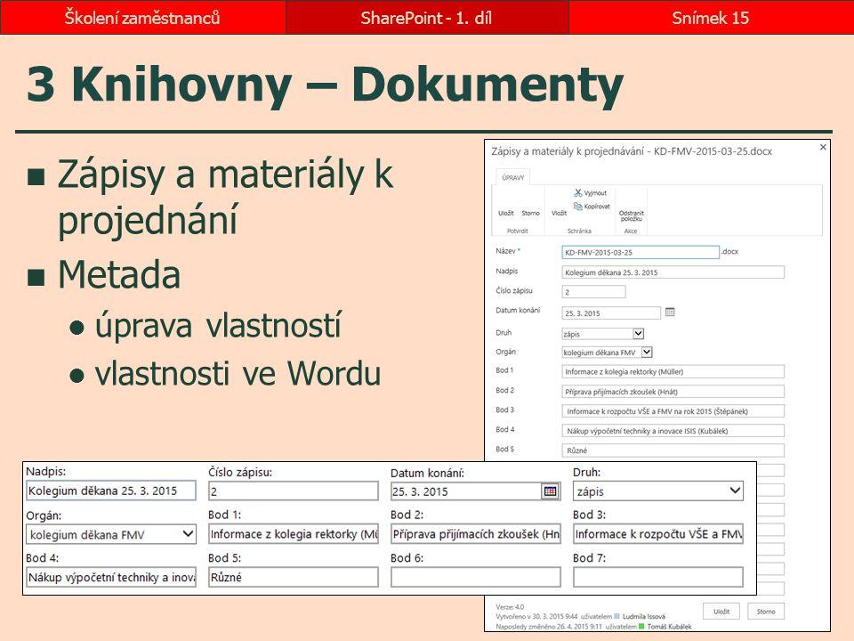 3 Knihovny – Dokumenty Zápisy a materiály k projednání Metada