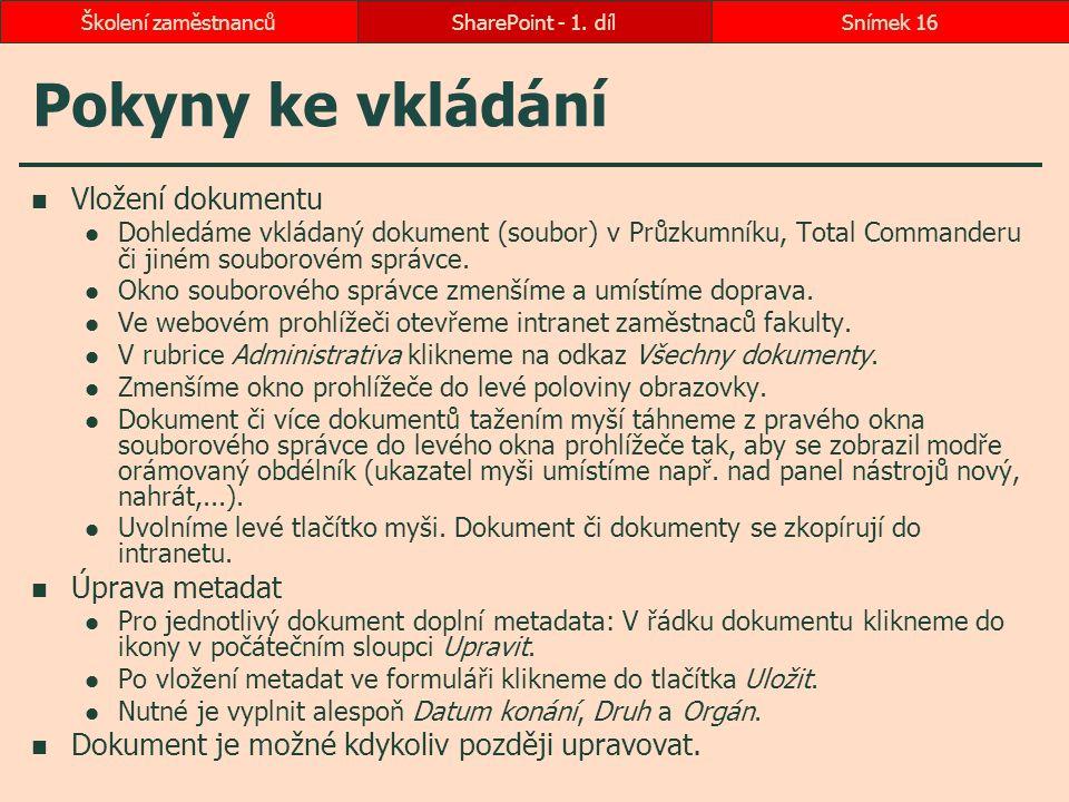 Pokyny ke vkládání Vložení dokumentu Úprava metadat