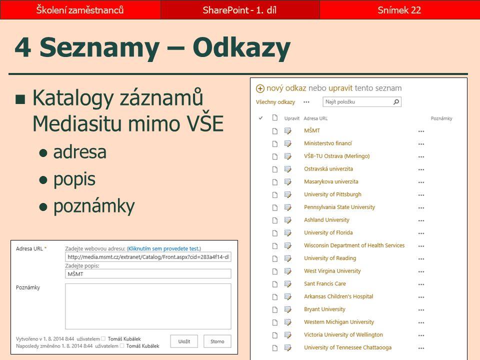 4 Seznamy – Odkazy Katalogy záznamů Mediasitu mimo VŠE adresa popis