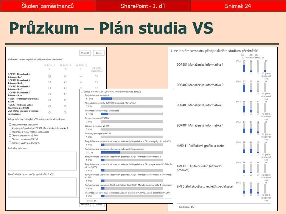 Průzkum – Plán studia VS