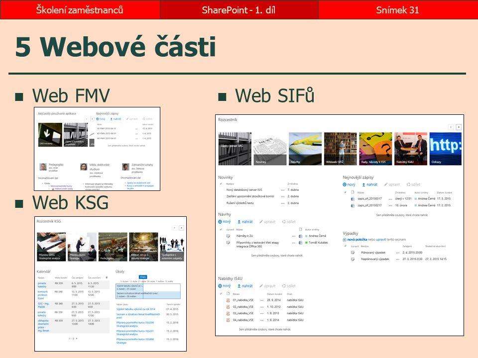 5 Webové části Web FMV Web KSG Web SIFů Školení zaměstnanců