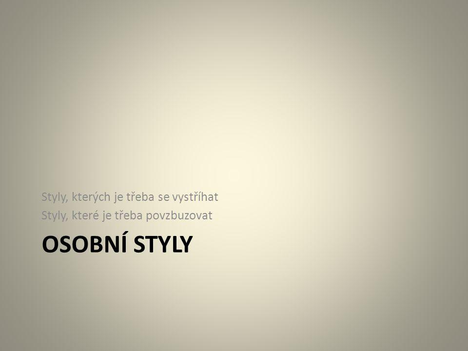 Osobní styly Styly, kterých je třeba se vystříhat