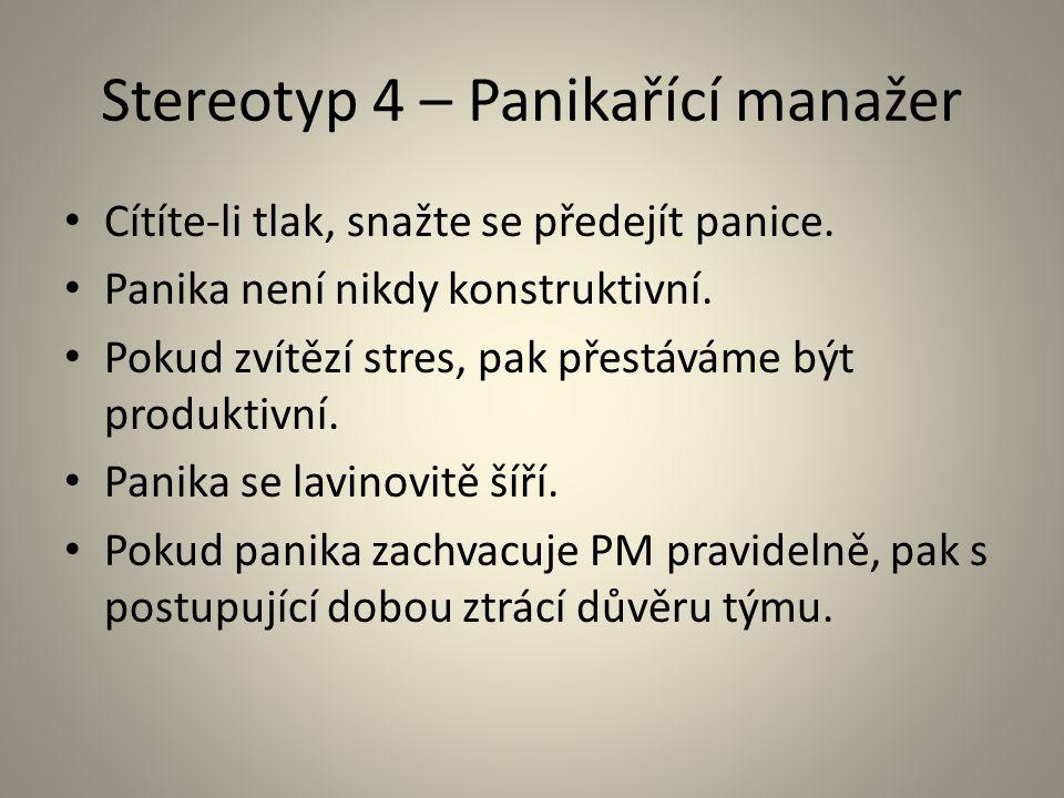 Stereotyp 4 – Panikařící manažer
