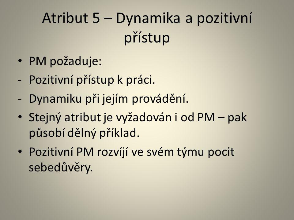 Atribut 5 – Dynamika a pozitivní přístup