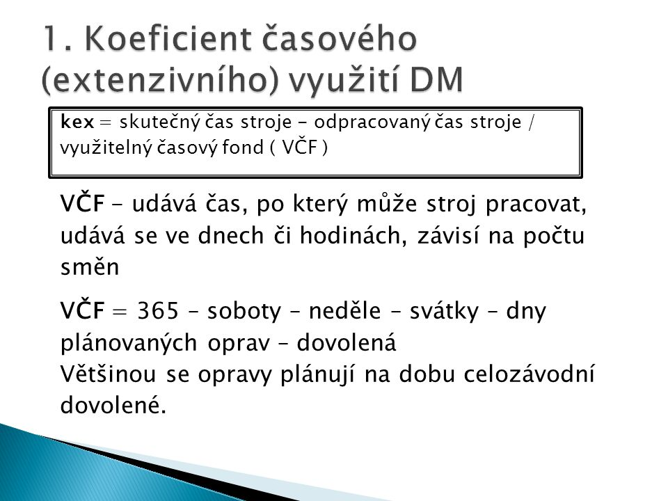 1. Koeficient časového (extenzivního) využití DM