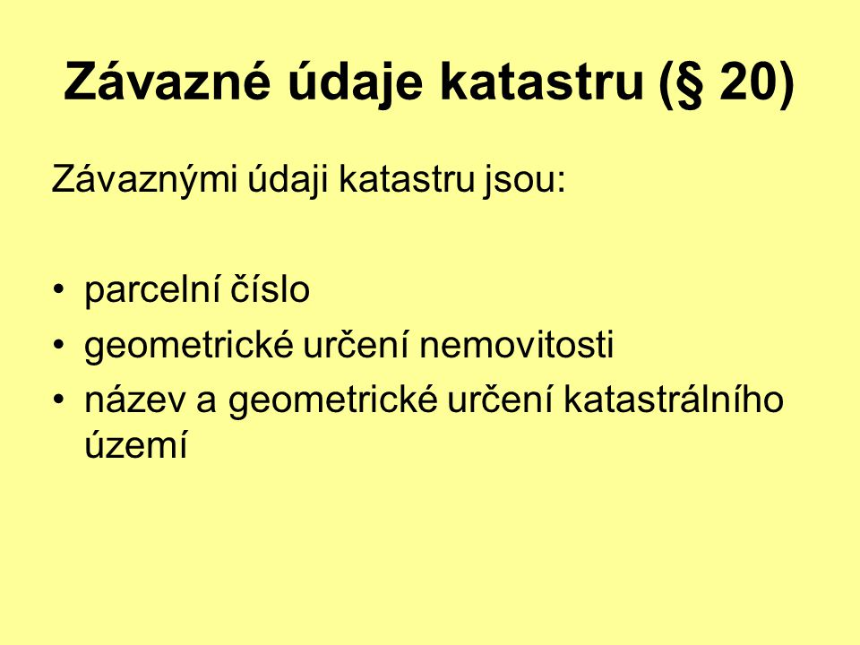Závazné údaje katastru (§ 20)