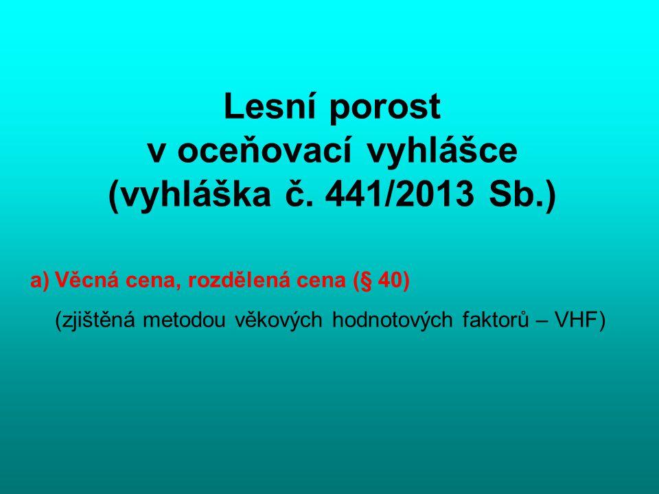Lesní porost v oceňovací vyhlášce (vyhláška č. 441/2013 Sb.)