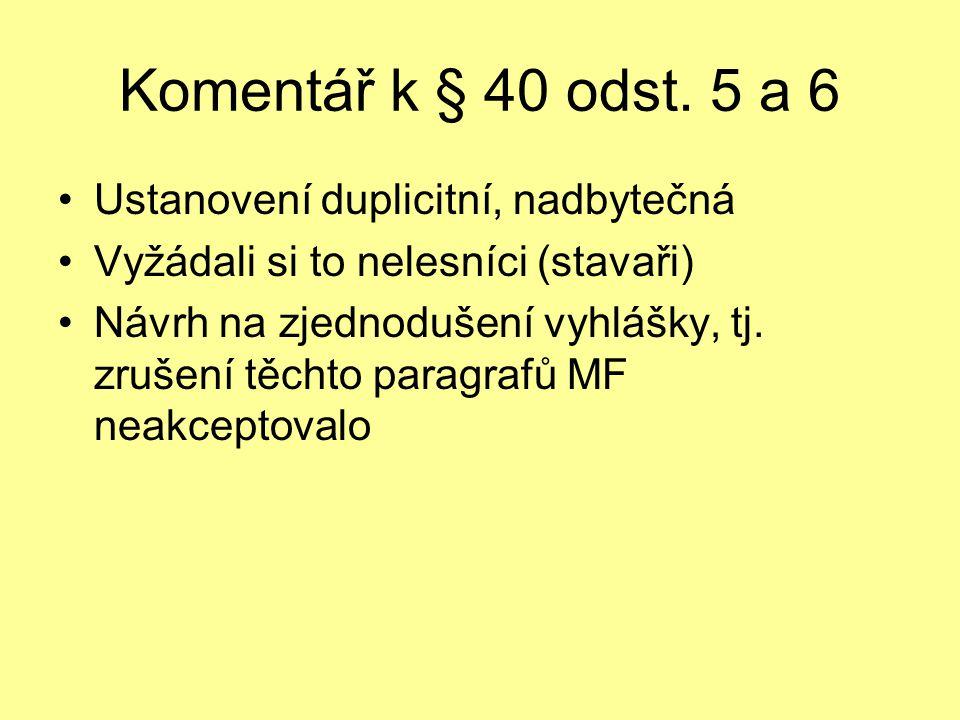 Komentář k § 40 odst. 5 a 6 Ustanovení duplicitní, nadbytečná