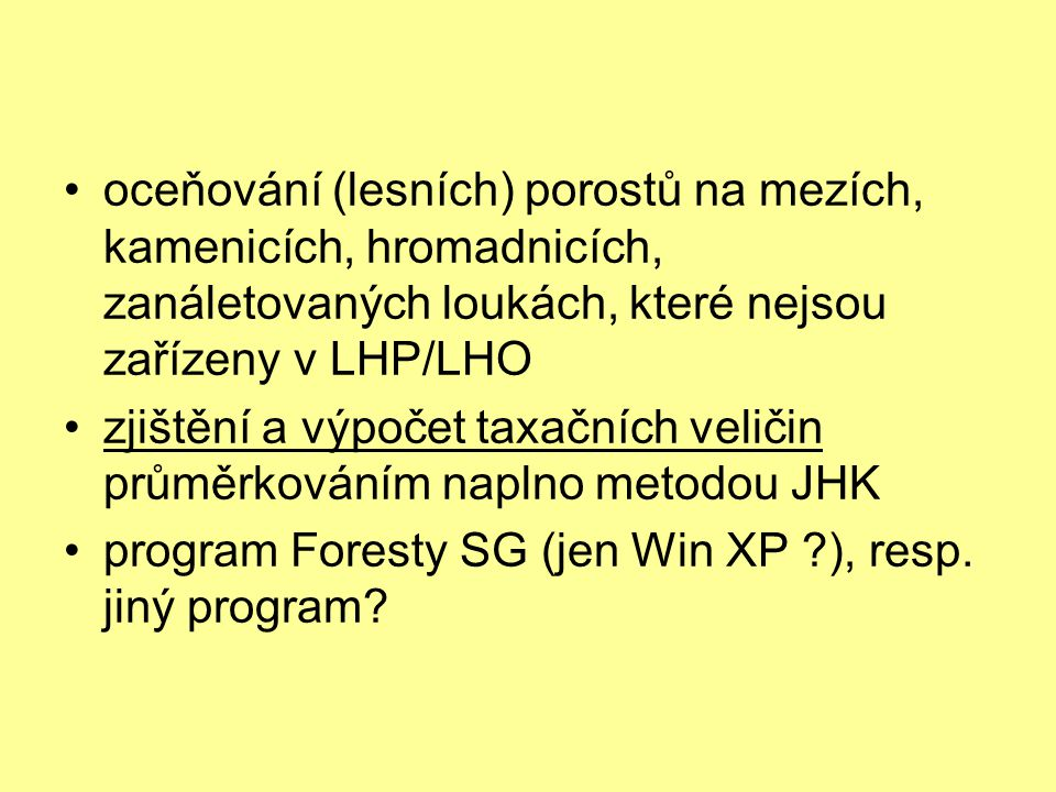 oceňování (lesních) porostů na mezích, kamenicích, hromadnicích, zanáletovaných loukách, které nejsou zařízeny v LHP/LHO