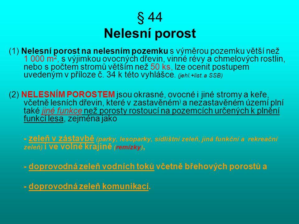 § 44 Nelesní porost