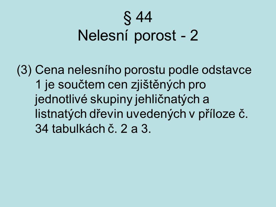 § 44 Nelesní porost - 2