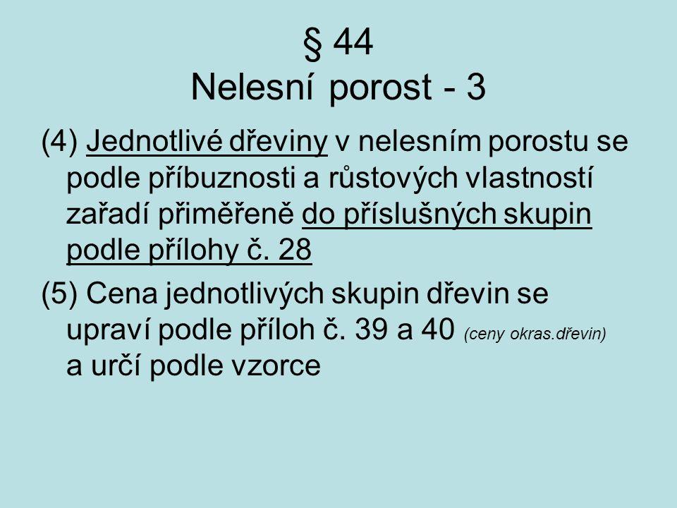 § 44 Nelesní porost - 3