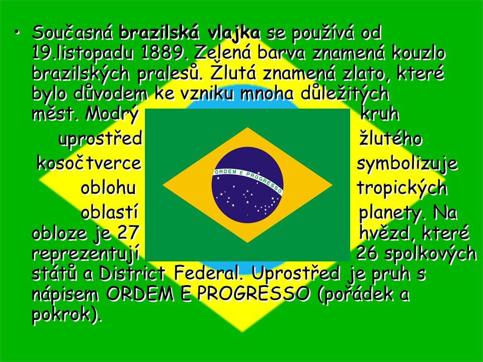 Současná brazilská vlajka se používá od 19. listopadu 1889