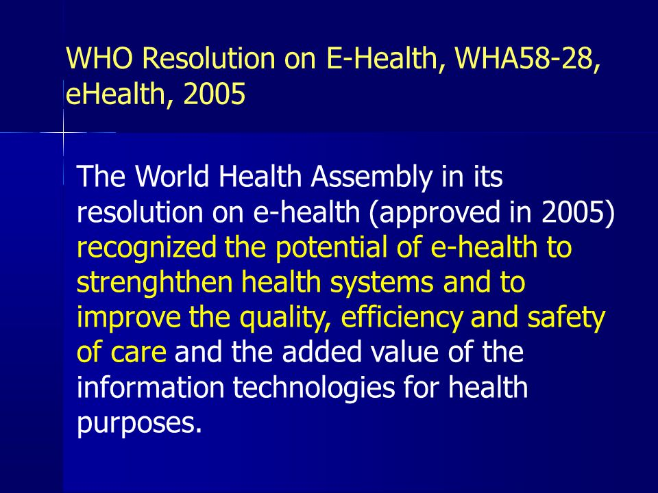 WHO Resolution on E-Health, WHA58-28, eHealth, 2005