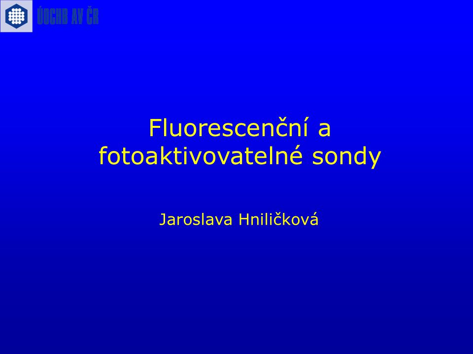 Fluorescenční a fotoaktivovatelné sondy
