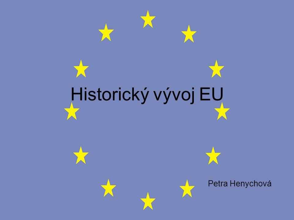 Historický vývoj EU Petra Henychová