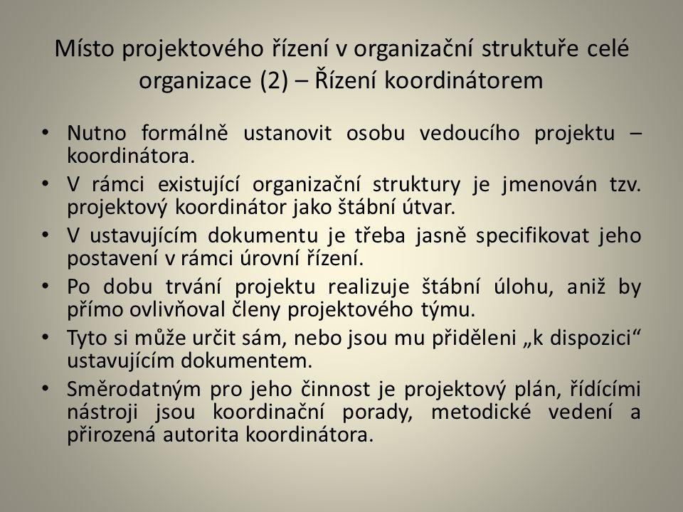 Místo projektového řízení v organizační struktuře celé organizace (2) – Řízení koordinátorem