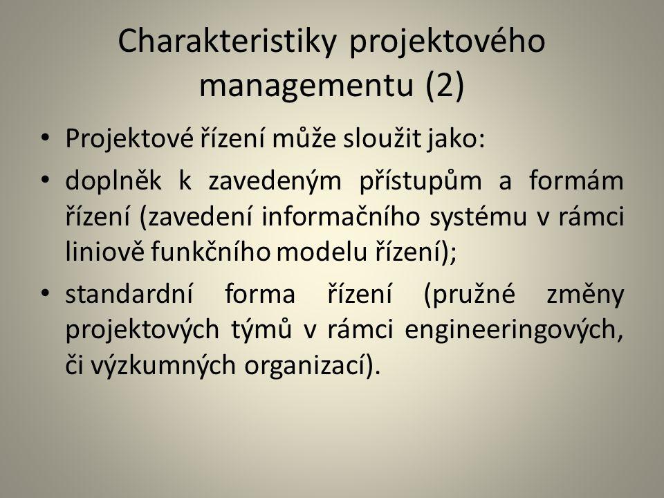 Charakteristiky projektového managementu (2)