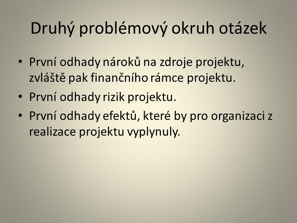 Druhý problémový okruh otázek