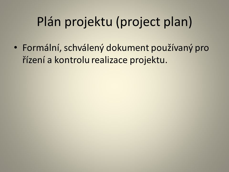 Plán projektu (project plan)